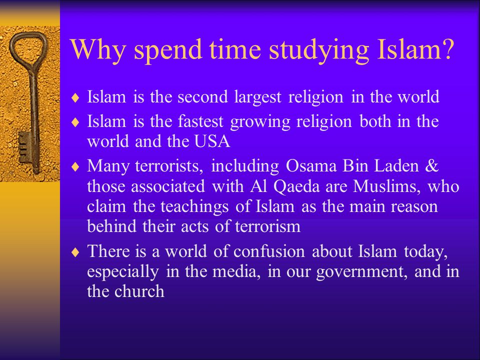 Why spend time studying Islam