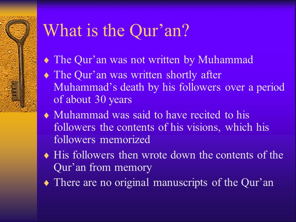 What is the Qur'an The Qur'an was not written by Muhammad