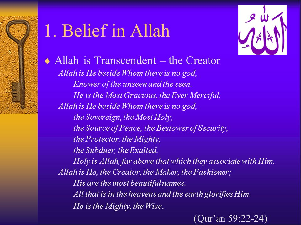 1. Belief in Allah Allah is Transcendent – the Creator