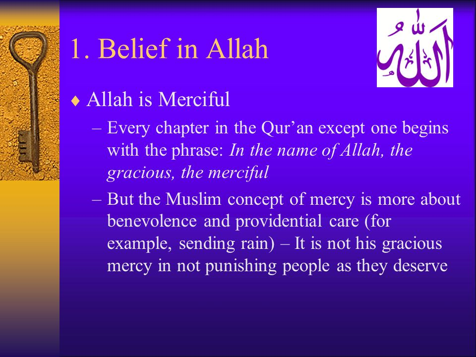 1. Belief in Allah Allah is Merciful