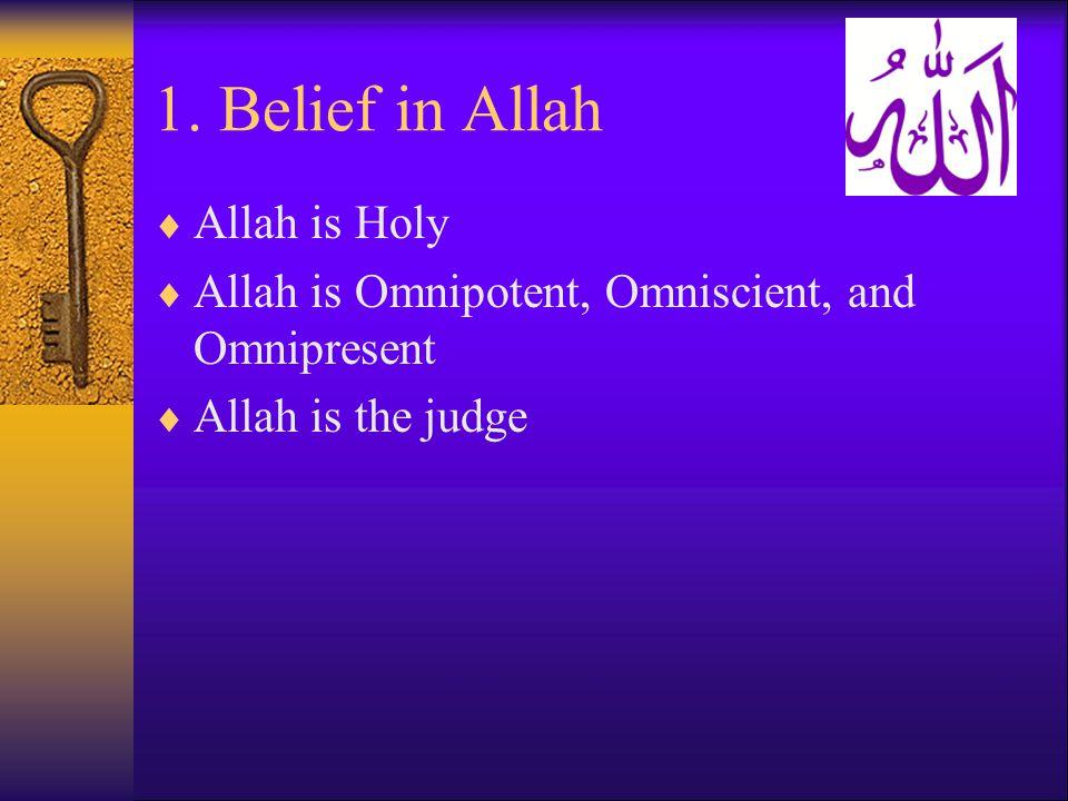 1. Belief in Allah Allah is Holy