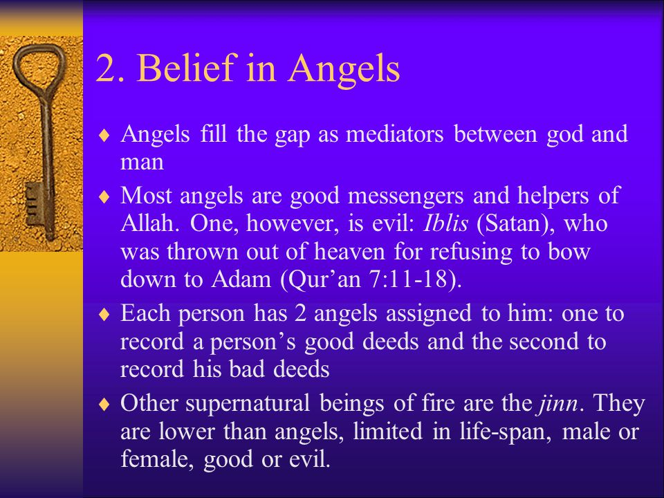 2. Belief in Angels Angels fill the gap as mediators between god and man.