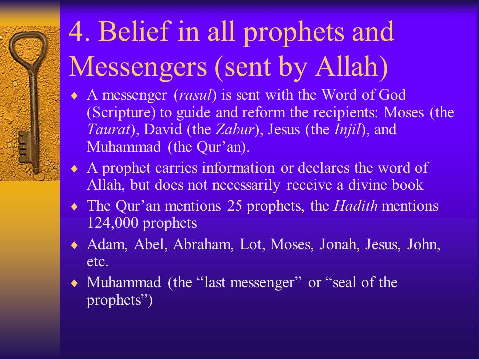 4. Belief in all prophets and Messengers (sent by Allah)