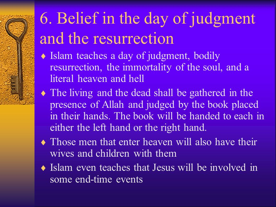 6. Belief in the day of judgment and the resurrection