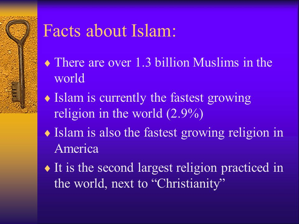 Facts about Islam: There are over 1.3 billion Muslims in the world