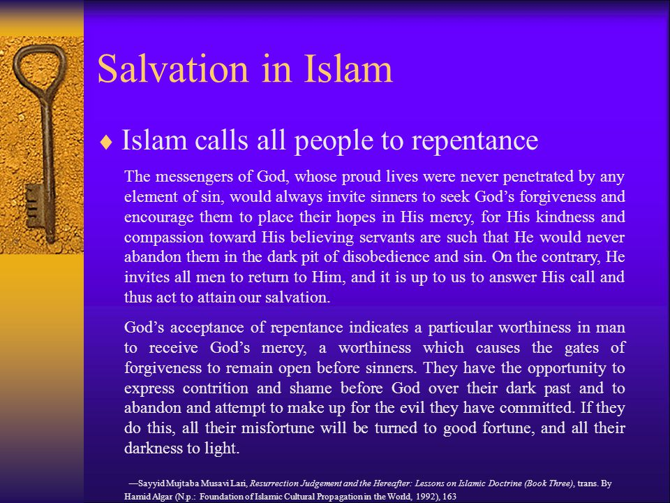 Salvation in Islam Islam calls all people to repentance