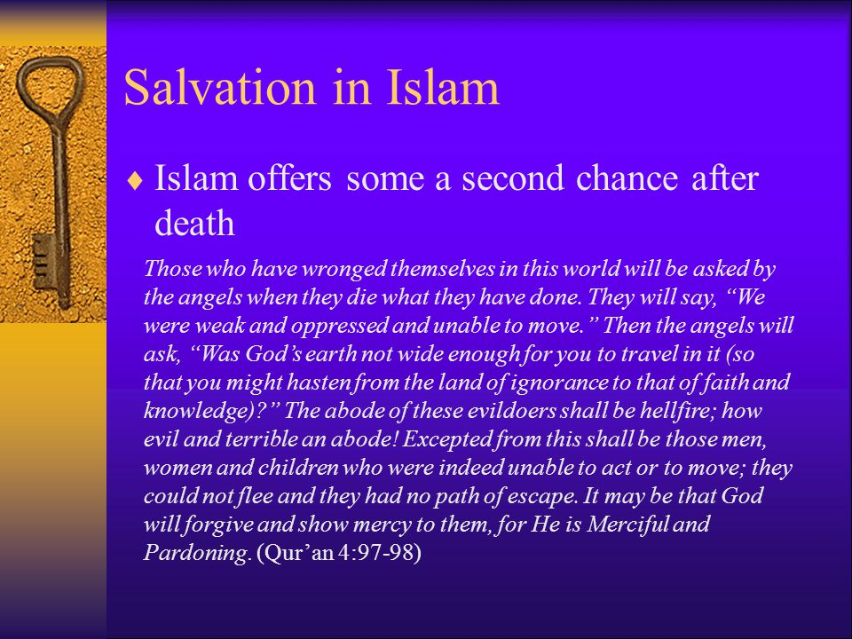 Salvation in Islam Islam offers some a second chance after death