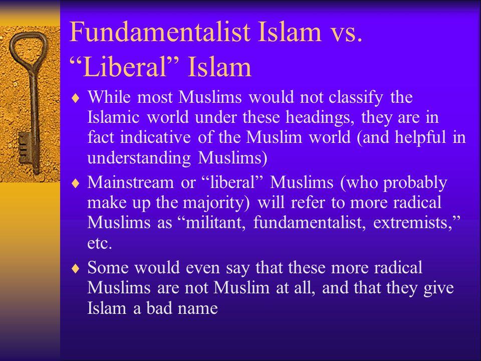 Fundamentalist Islam vs. Liberal Islam