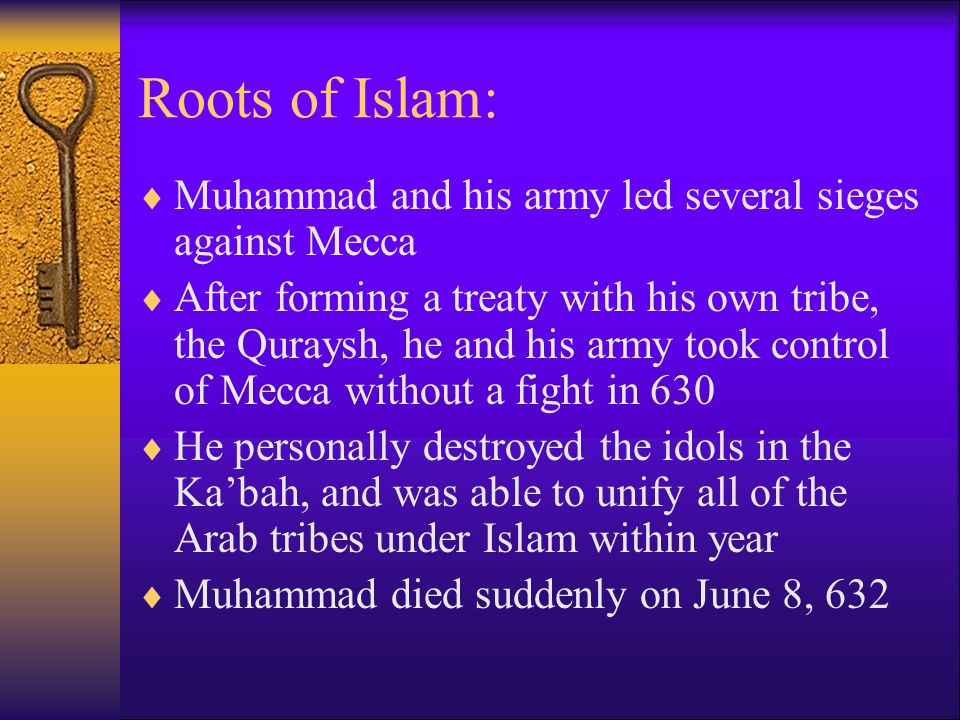 Roots of Islam: Muhammad and his army led several sieges against Mecca