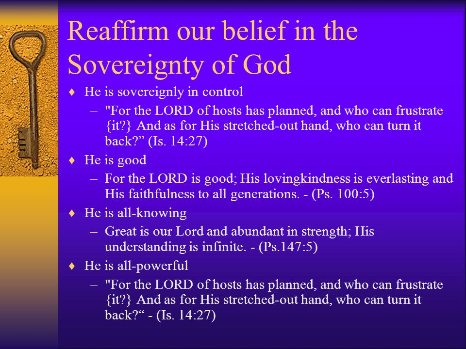 Reaffirm our belief in the Sovereignty of God