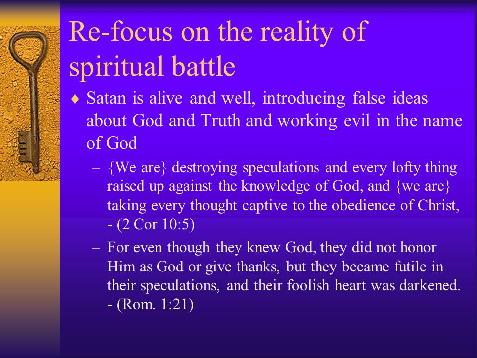 Re-focus on the reality of spiritual battle