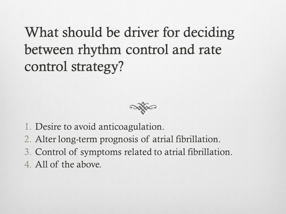 What should be driver for deciding between rhythm control and rate control strategy