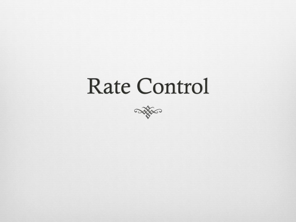 Rate Control