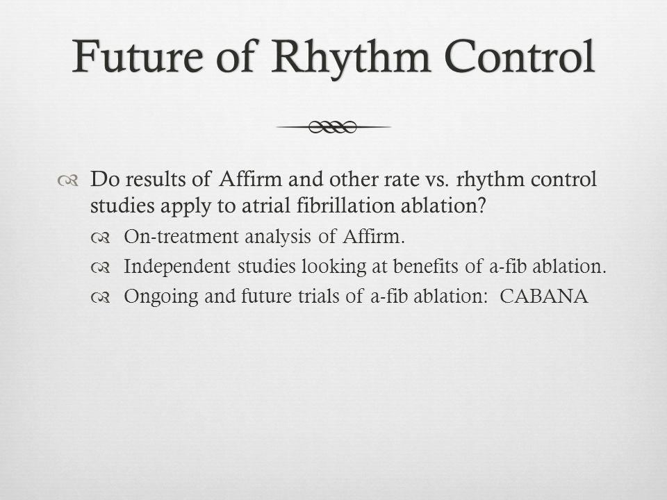 Future of Rhythm Control