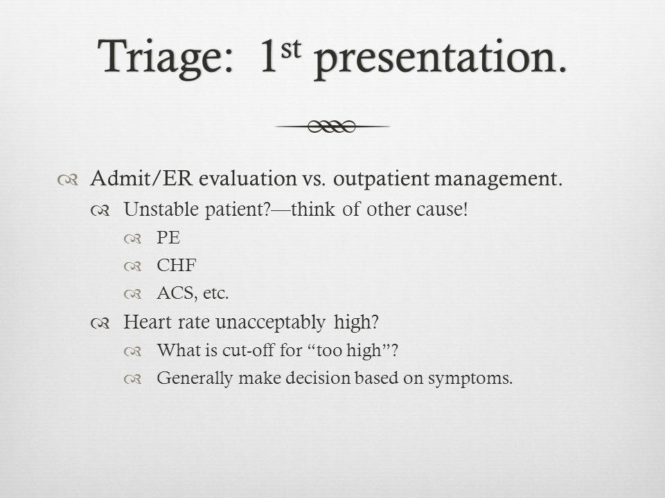 Triage: 1st presentation.