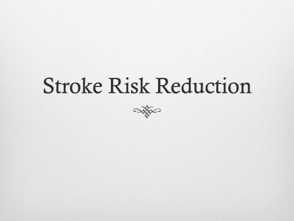 Stroke Risk Reduction