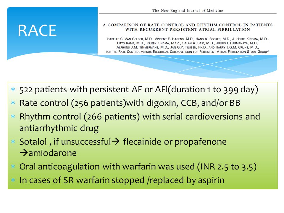 RACE 522 patients with persistent AF or AFl(duration 1 to 399 day)