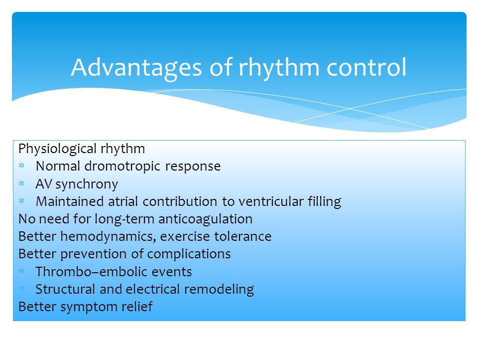 Advantages of rhythm control