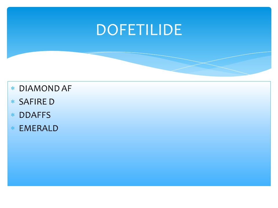 DOFETILIDE DIAMOND AF SAFIRE D DDAFFS EMERALD