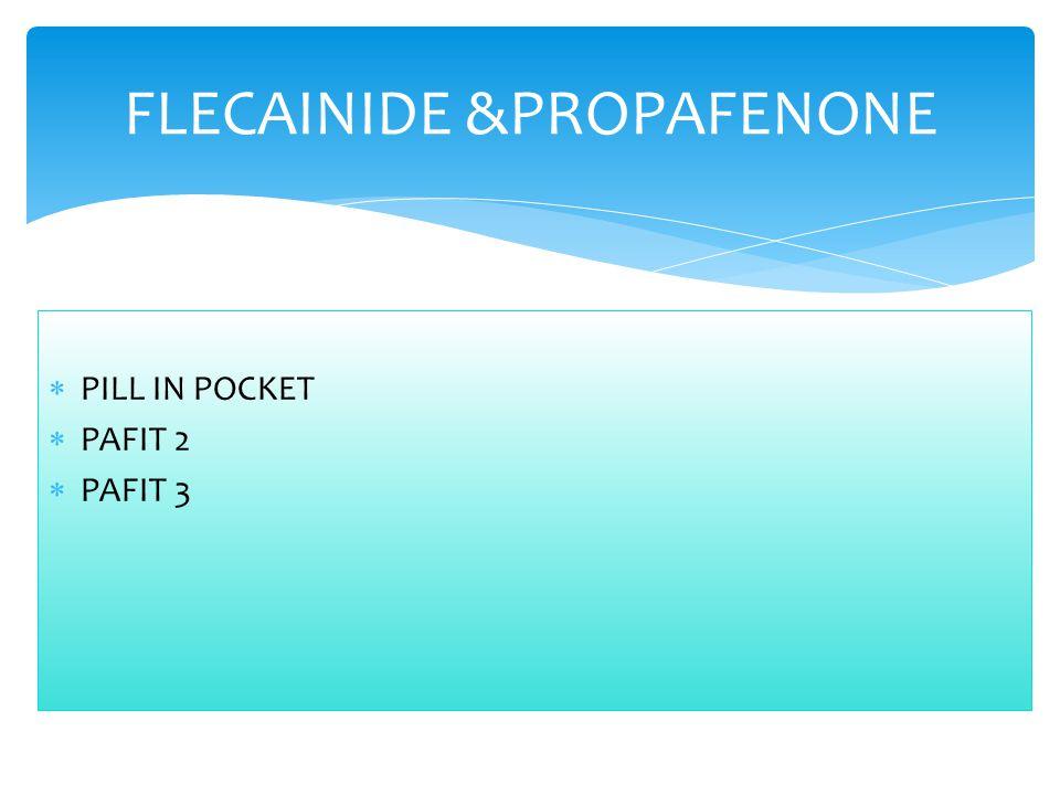 FLECAINIDE &PROPAFENONE
