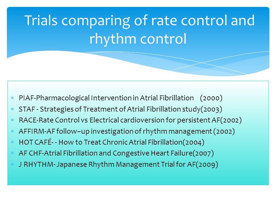 Trials comparing of rate control and rhythm control
