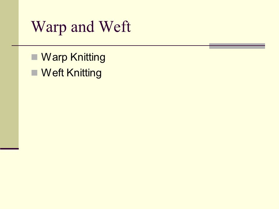 Warp and Weft Warp Knitting Weft Knitting