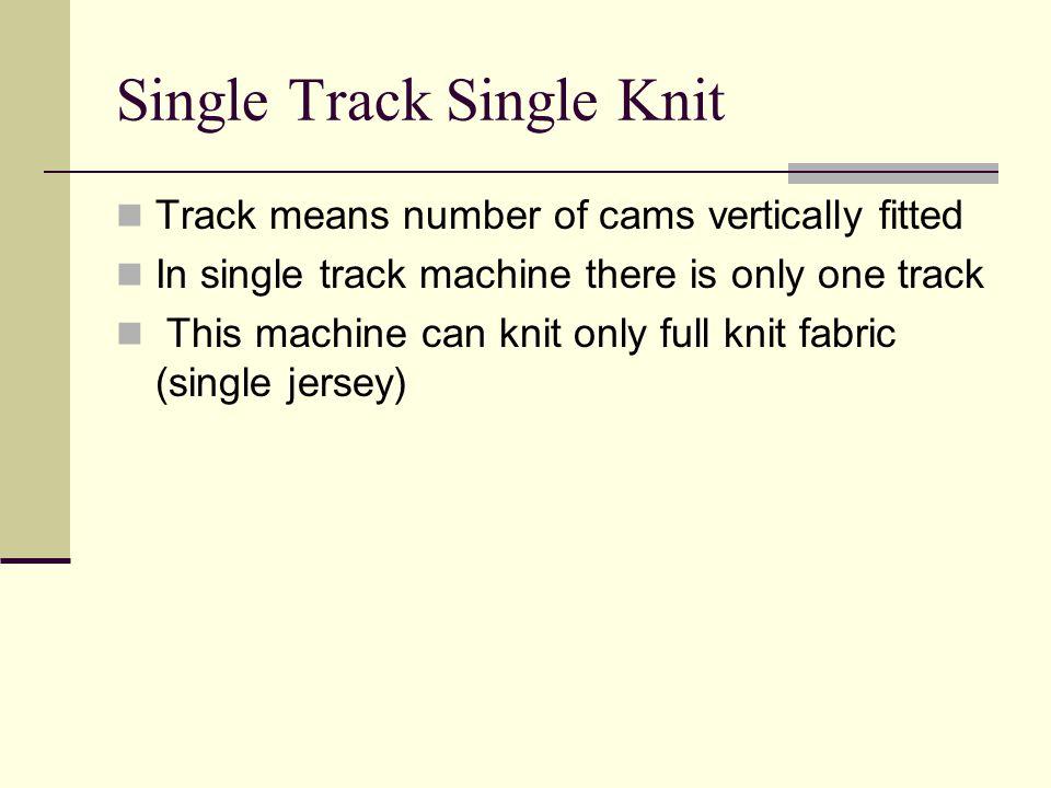 Single Track Single Knit