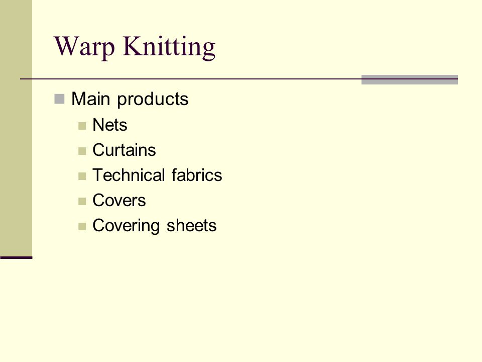 Warp Knitting Main products Nets Curtains Technical fabrics Covers