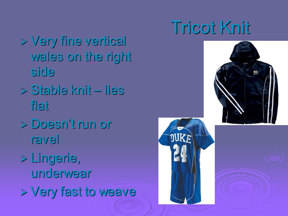 Tricot Knit Very fine vertical wales on the right side
