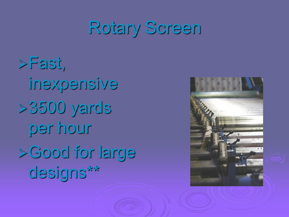 Rotary Screen Fast, inexpensive 3500 yards per hour