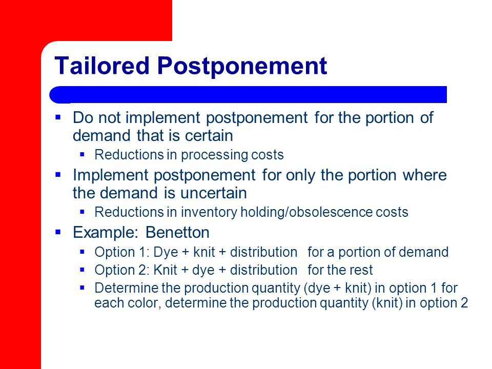 Tailored Postponement
