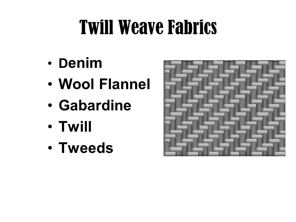 Twill Weave Fabrics Denim Wool Flannel Gabardine Twill Tweeds
