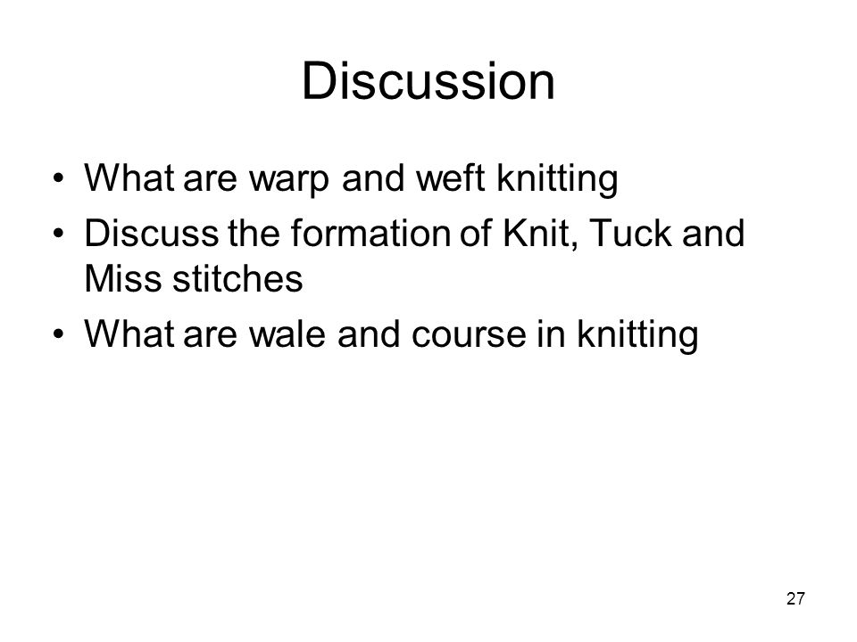 Discussion What are warp and weft knitting