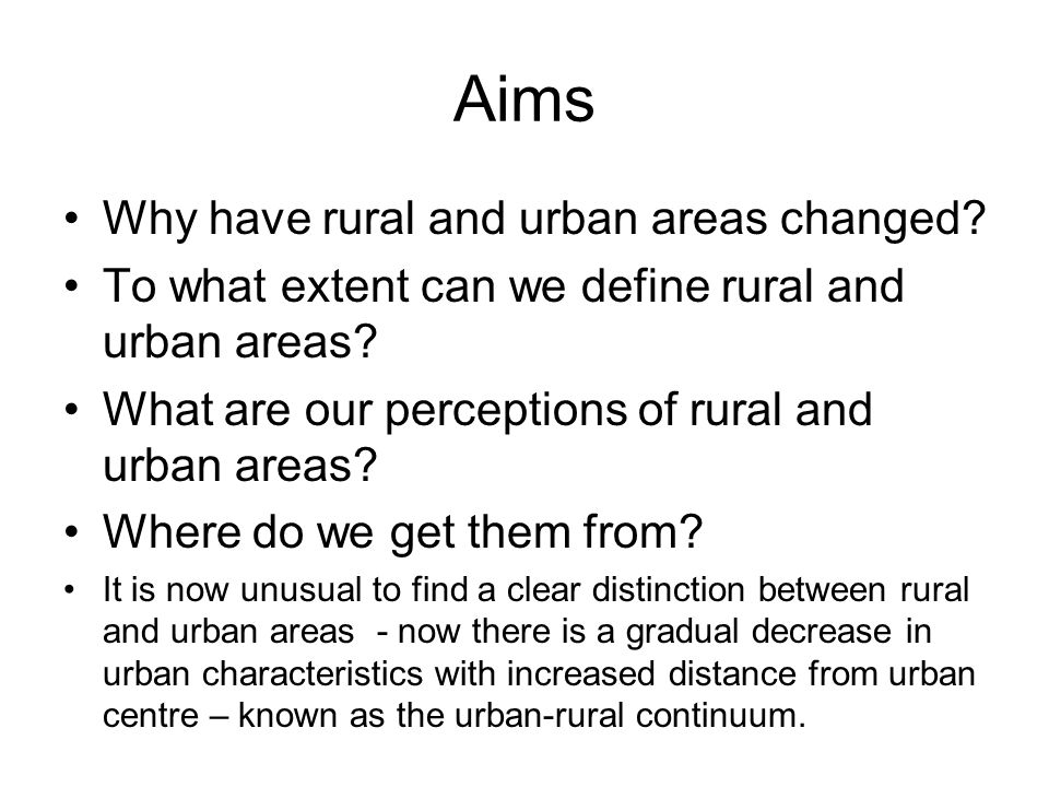 Aims Why have rural and urban areas changed