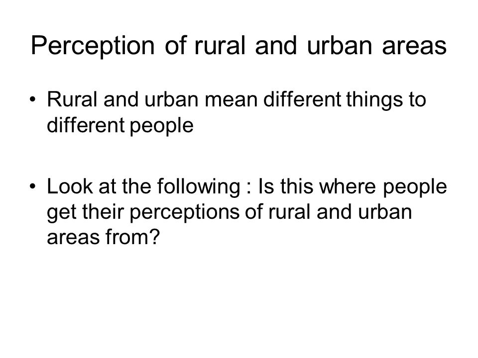 Perception of rural and urban areas