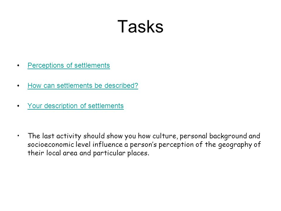 Tasks Perceptions of settlements How can settlements be described