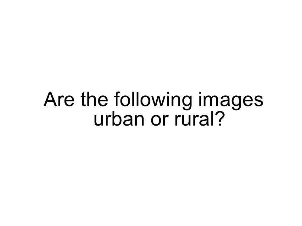 Are the following images urban or rural