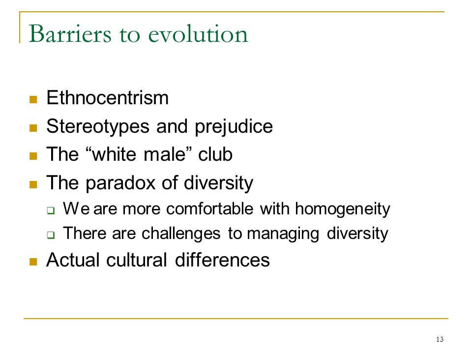Barriers to evolution Ethnocentrism Stereotypes and prejudice