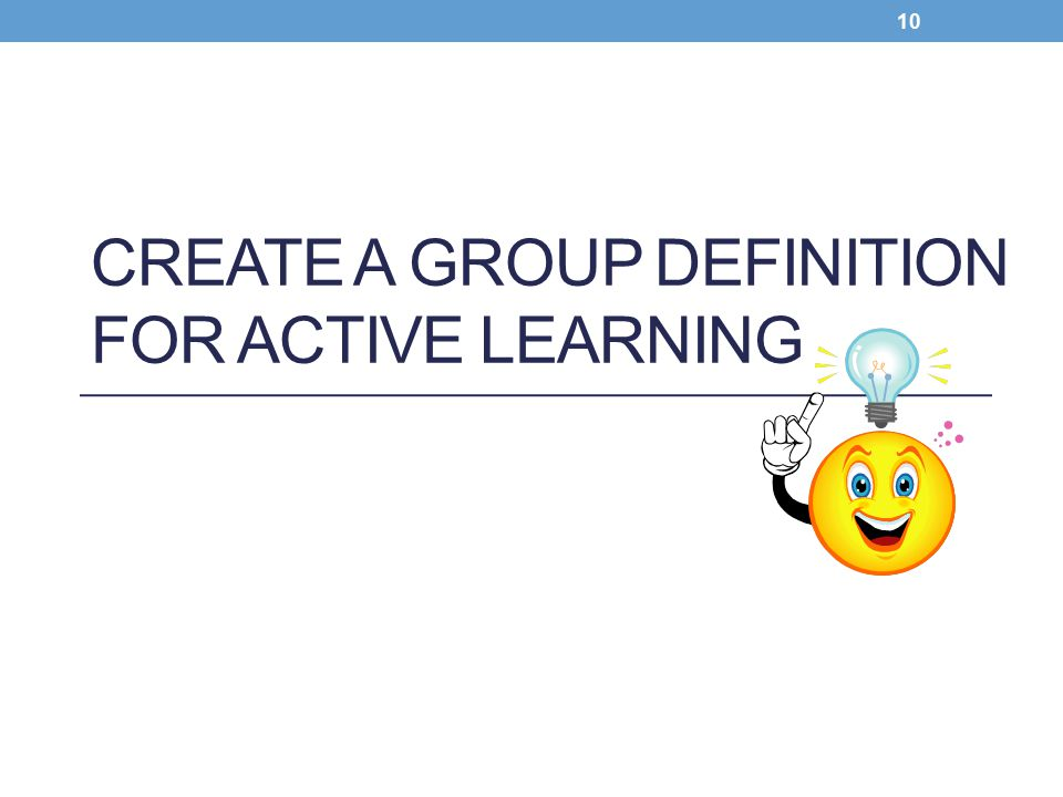 CREATE A Group Definition for Active Learning