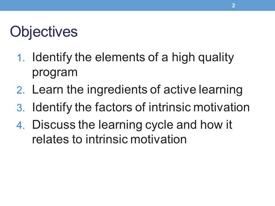 Objectives Identify the elements of a high quality program