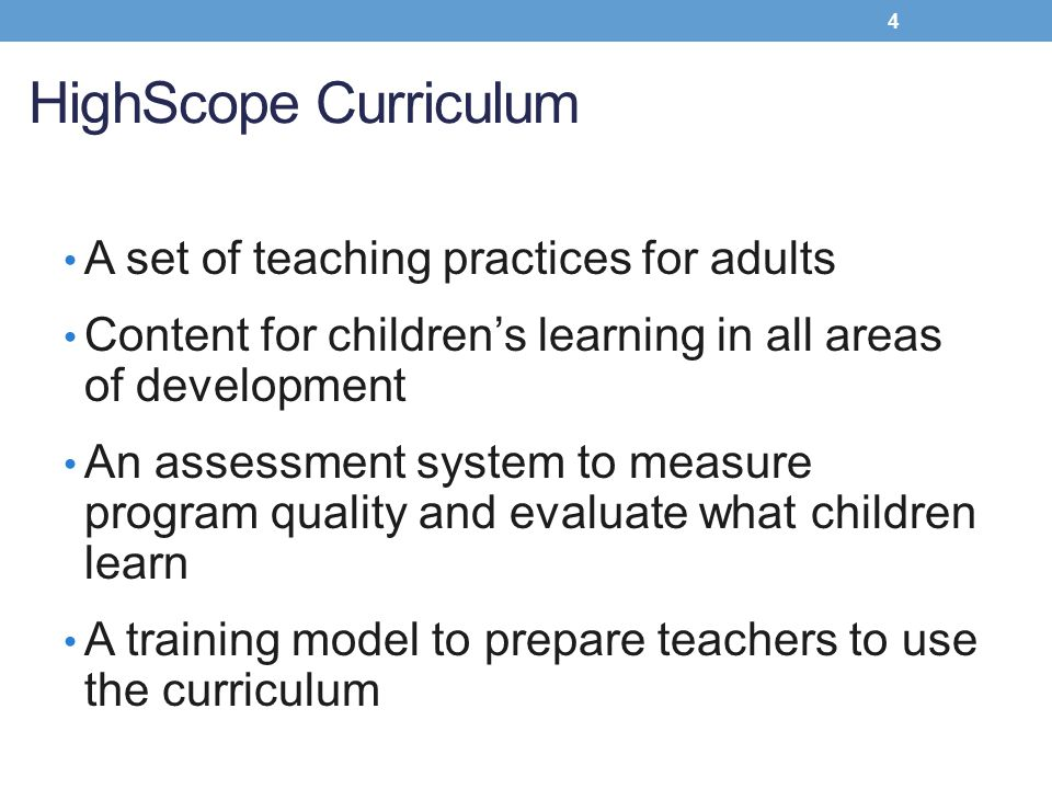 HighScope Curriculum A set of teaching practices for adults