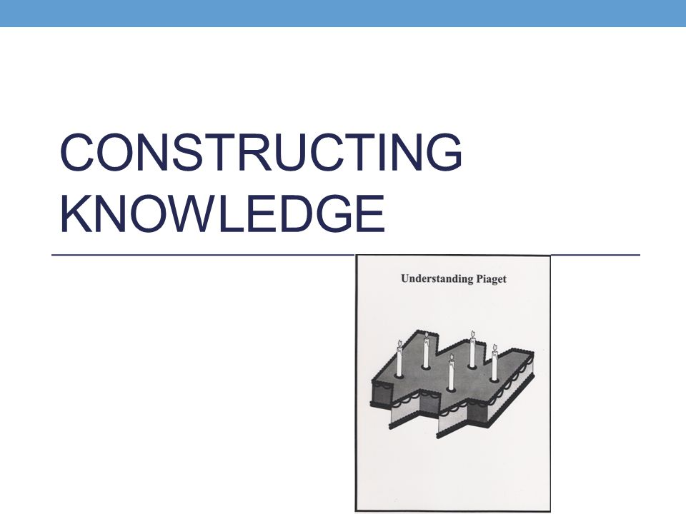 Constructing Knowledge