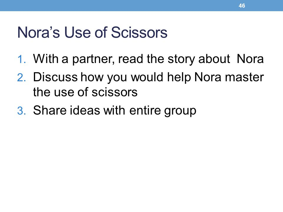 Nora's Use of Scissors With a partner, read the story about Nora