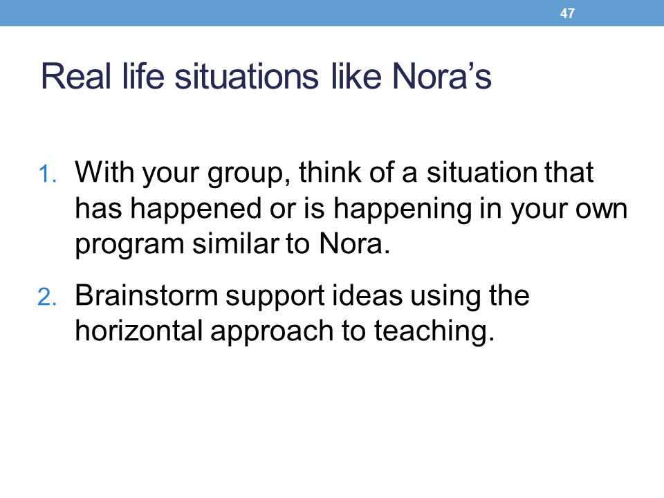 Real life situations like Nora's