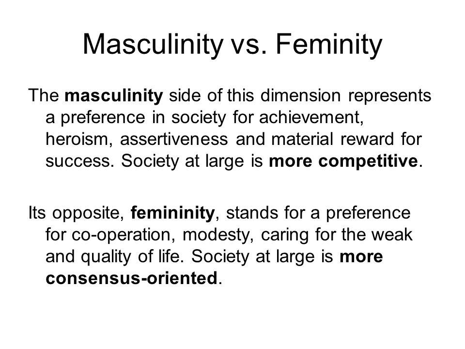 Masculinity vs. Feminity