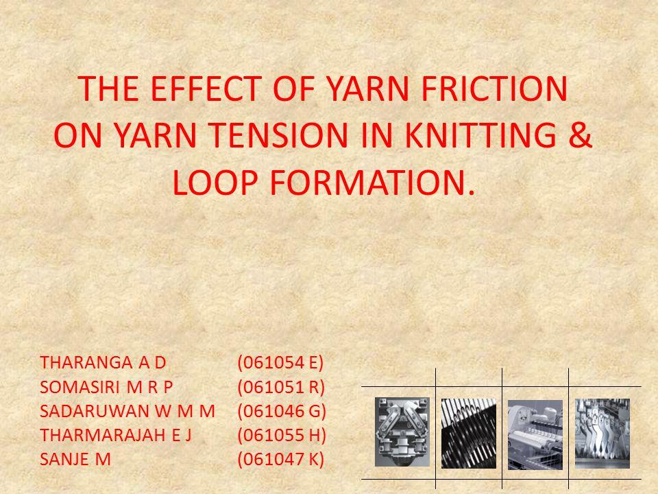 Knitting Loop Formation : Tharanga a d e somasiri m r p sadaruwan w g