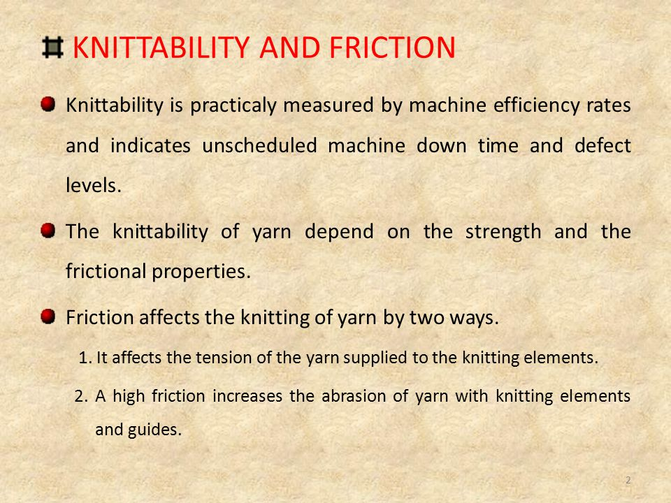 KNITTABILITY AND FRICTION
