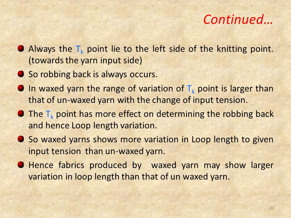 Continued… Always the Tk point lie to the left side of the knitting point. (towards the yarn input side)