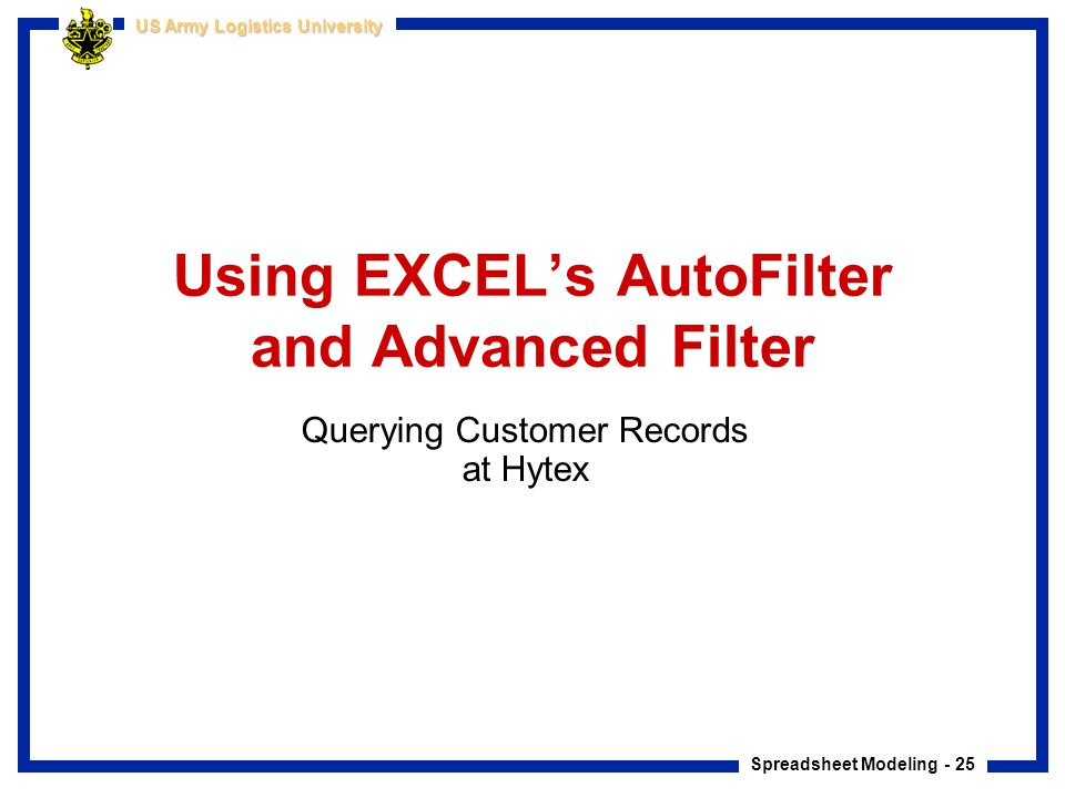 Using EXCEL's AutoFilter and Advanced Filter