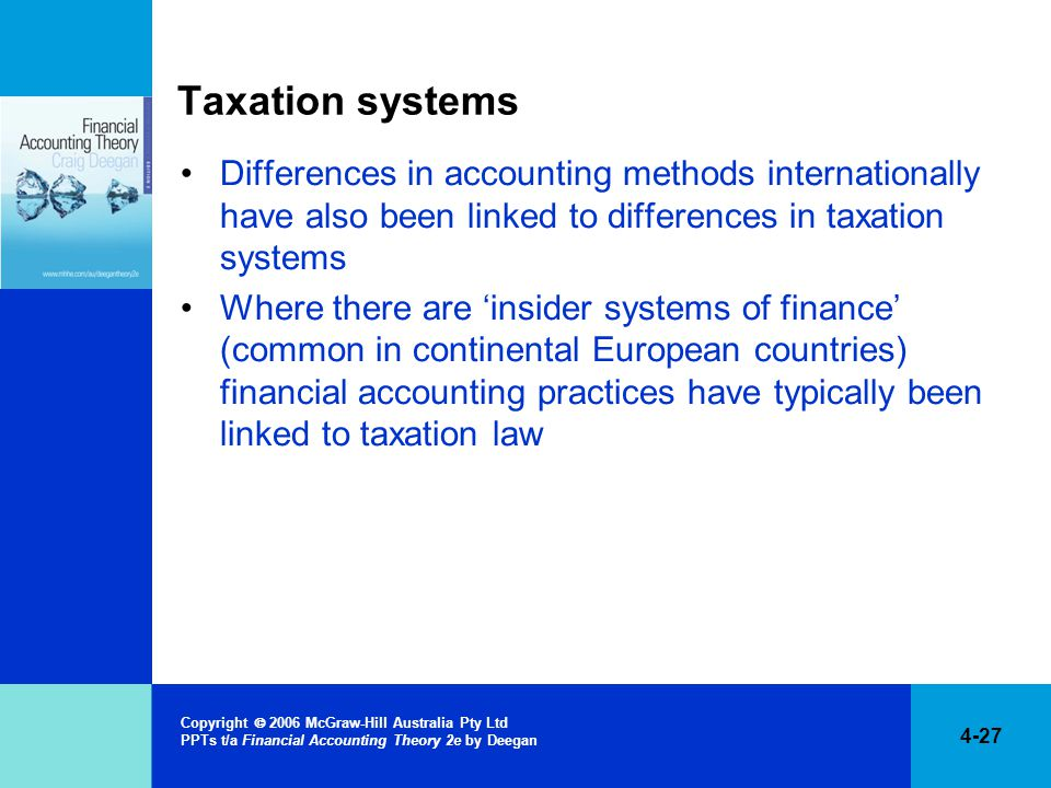 Taxation systems Differences in accounting methods internationally have also been linked to differences in taxation systems.